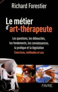 Le métier d'art-thérapeute par Richard Forestier